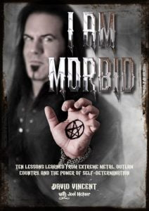 I Am Morbid : Ten Lessons learned from Extreme Metal, outlaw Country, and the Power of Self-determination